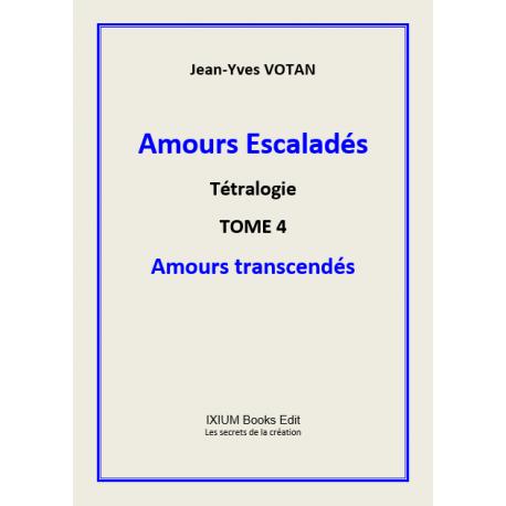 Amours transcendés - Tome 4 - Amours escaladés
